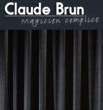 Claude Brun – Magicien complice