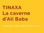 Tinaxa à Vizille – la caverne d'Ali Baba